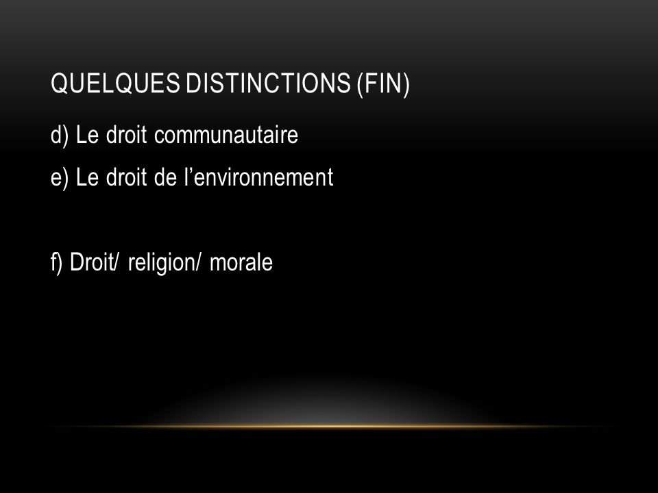 Quelques distinctions (fin)