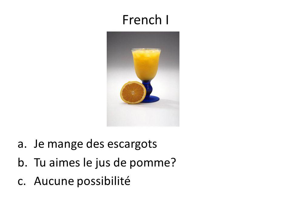 French I Je mange des escargots Tu aimes le jus de pomme