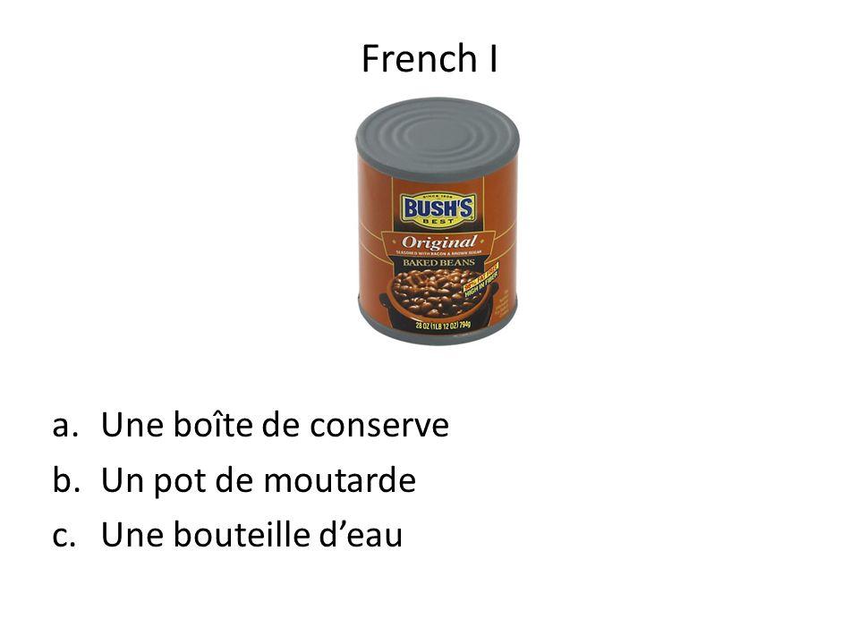 French I Une boîte de conserve Un pot de moutarde Une bouteille d'eau
