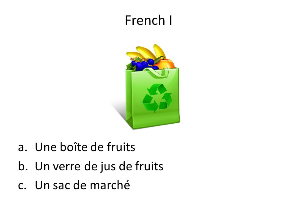 French I Une boîte de fruits Un verre de jus de fruits