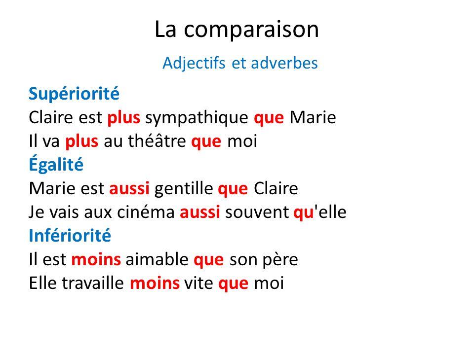 La comparaison Adjectifs et adverbes