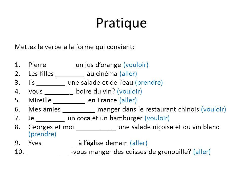 Pratique Mettez le verbe a la forme qui convient:
