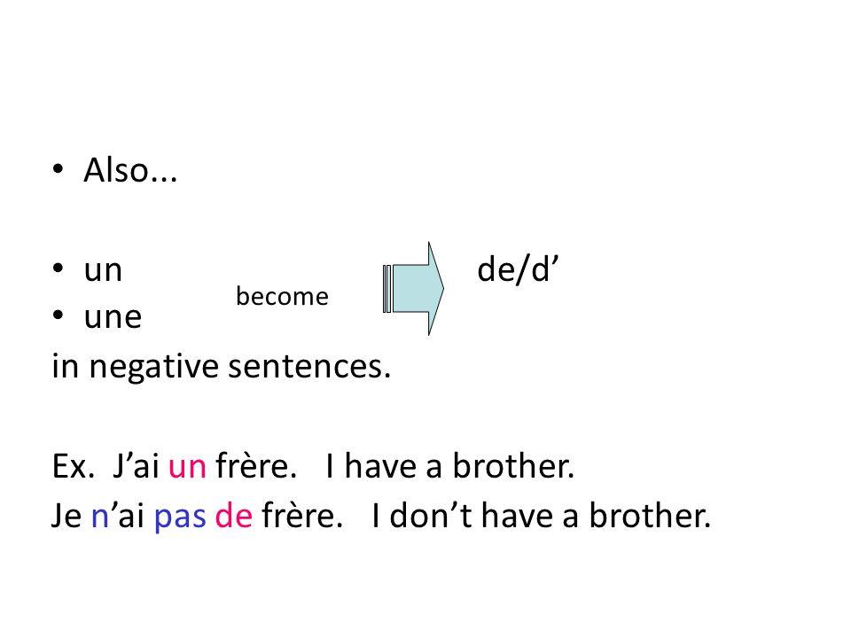 Ex. J'ai un frère. I have a brother.