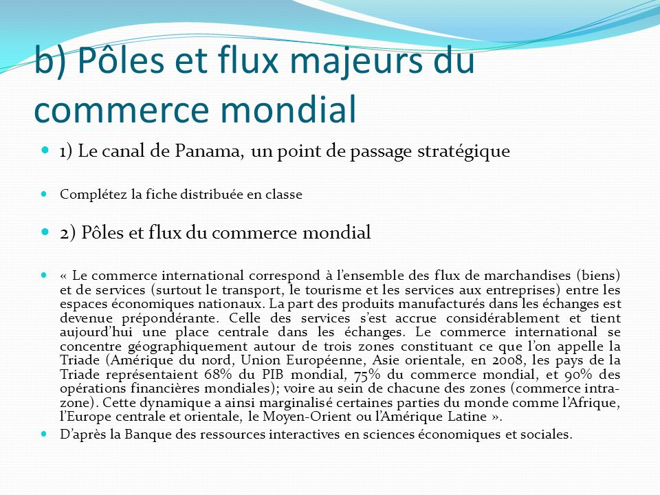 b) Pôles et flux majeurs du commerce mondial