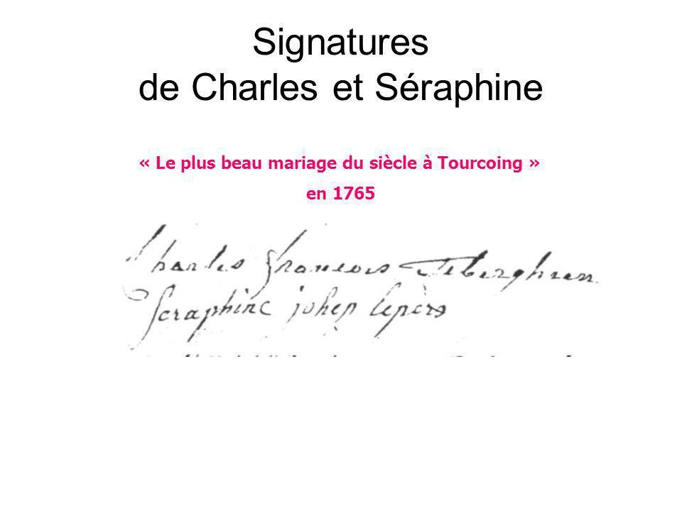 Signatures de Charles et Séraphine