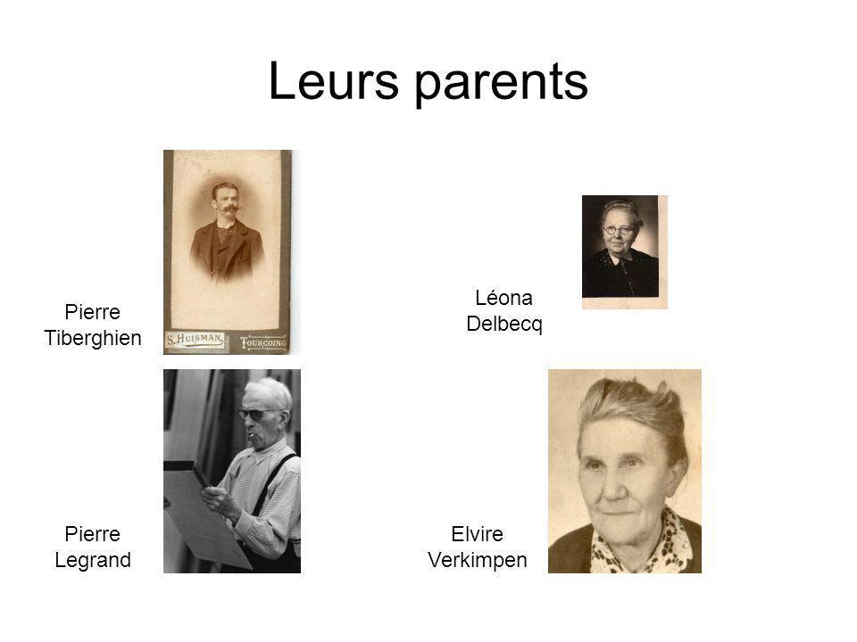 Leurs parents Léona Delbecq Pierre Tiberghien Pierre Legrand