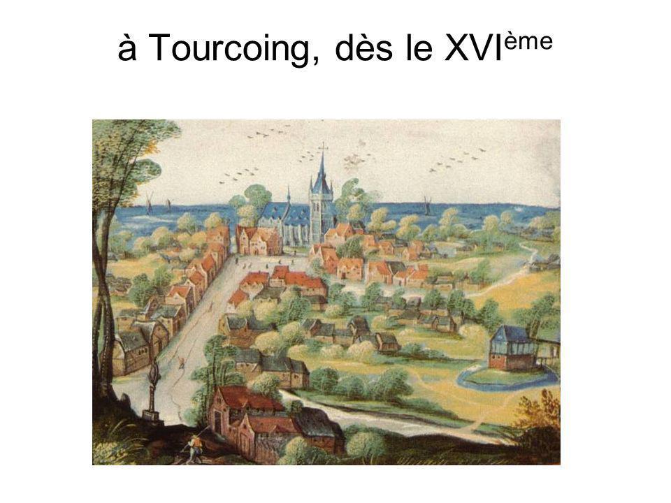 à Tourcoing, dès le XVIème