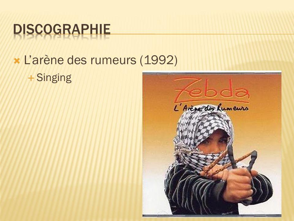 Discographie L'arène des rumeurs (1992) Singing