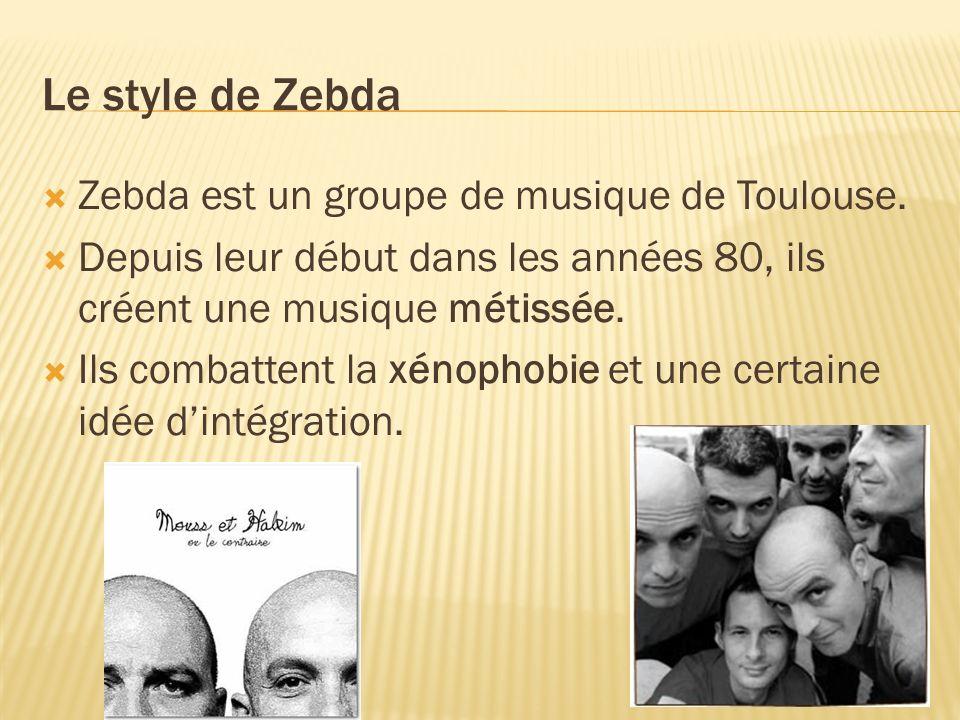 Le style de Zebda Zebda est un groupe de musique de Toulouse.
