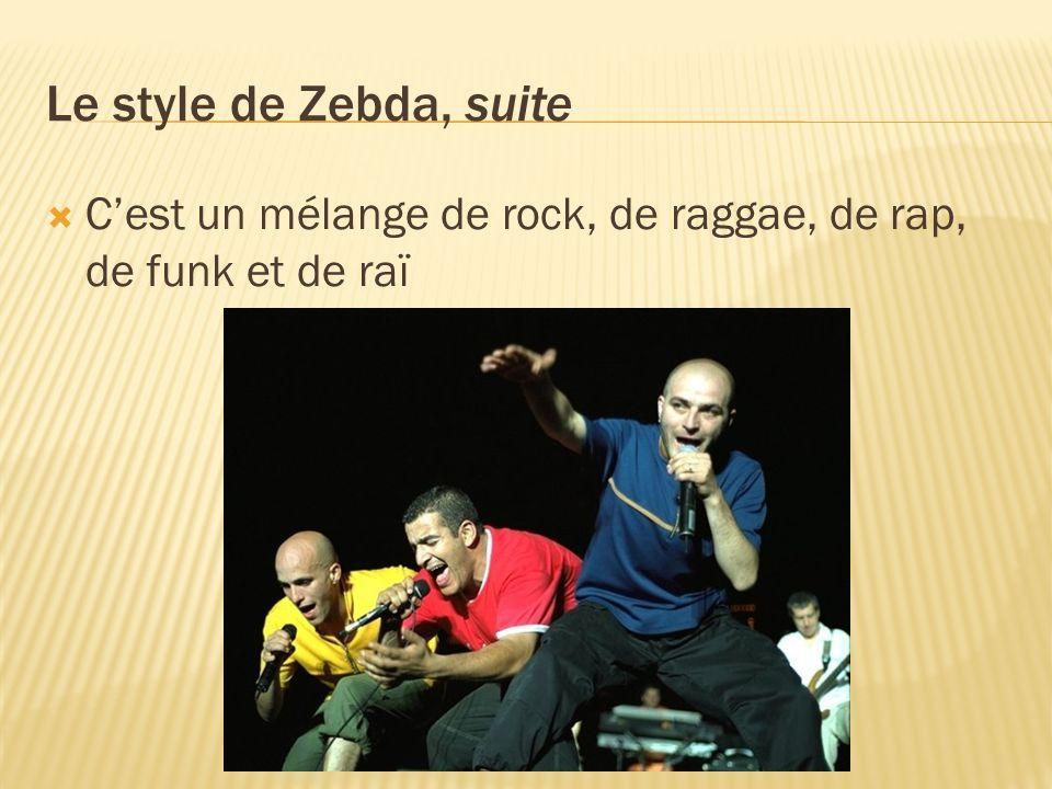 Le style de Zebda, suite C'est un mélange de rock, de raggae, de rap, de funk et de raï
