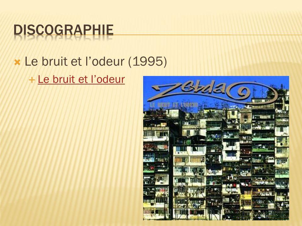 Discographie Le bruit et l'odeur (1995) Le bruit et l'odeur