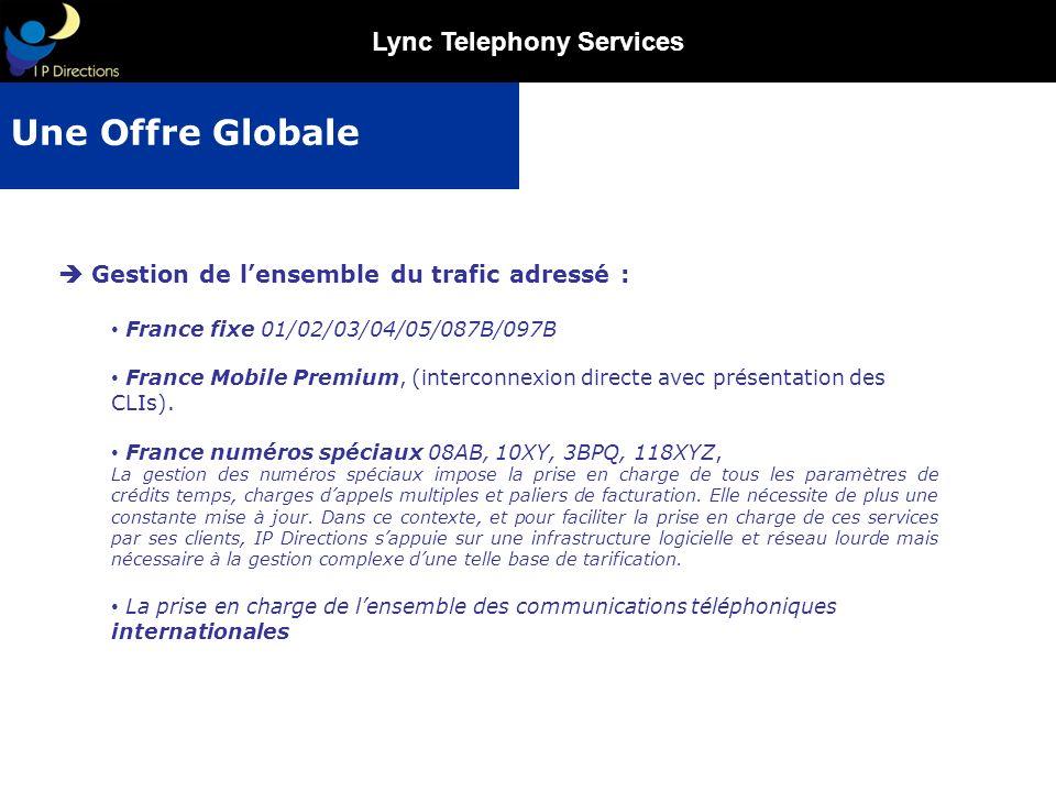Une Offre Globale  Gestion de l'ensemble du trafic adressé :