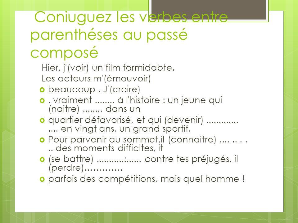 9. Coniuguez les verbes entre parenthéses au passé composé