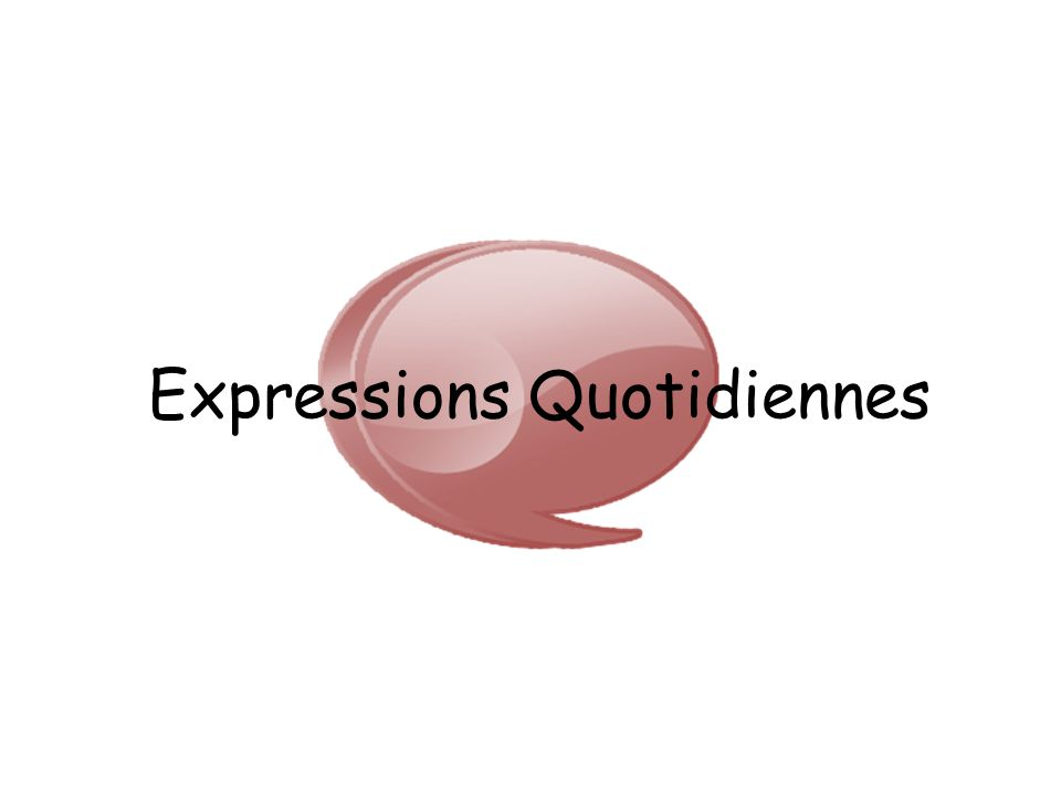 Expressions Quotidiennes