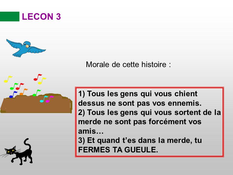 LECON 3 Morale de cette histoire :