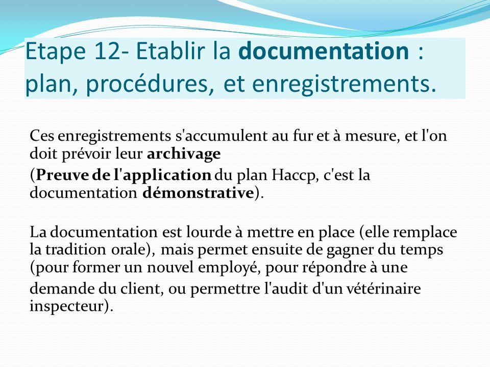 Etape 12- Etablir la documentation : plan, procédures, et enregistrements.