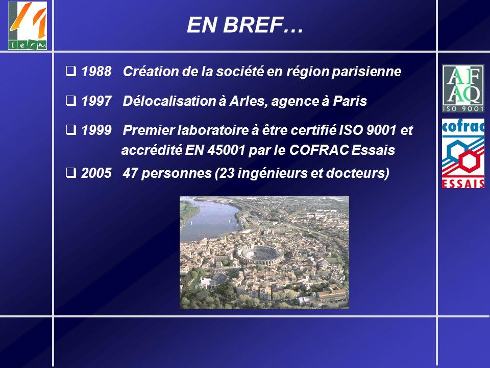 EN BREF… 1988 Création de la société en région parisienne