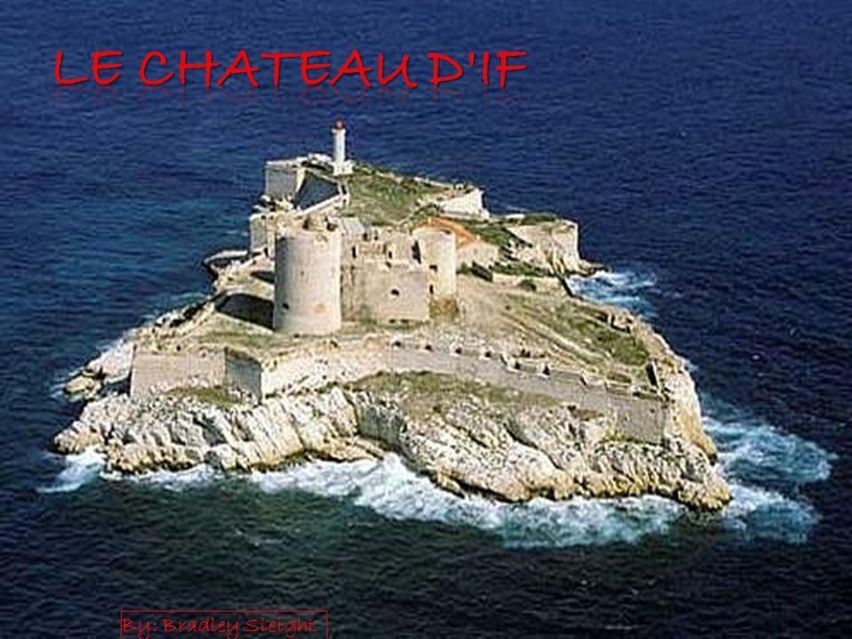 Le Chateau D if By: Bradley Sleight