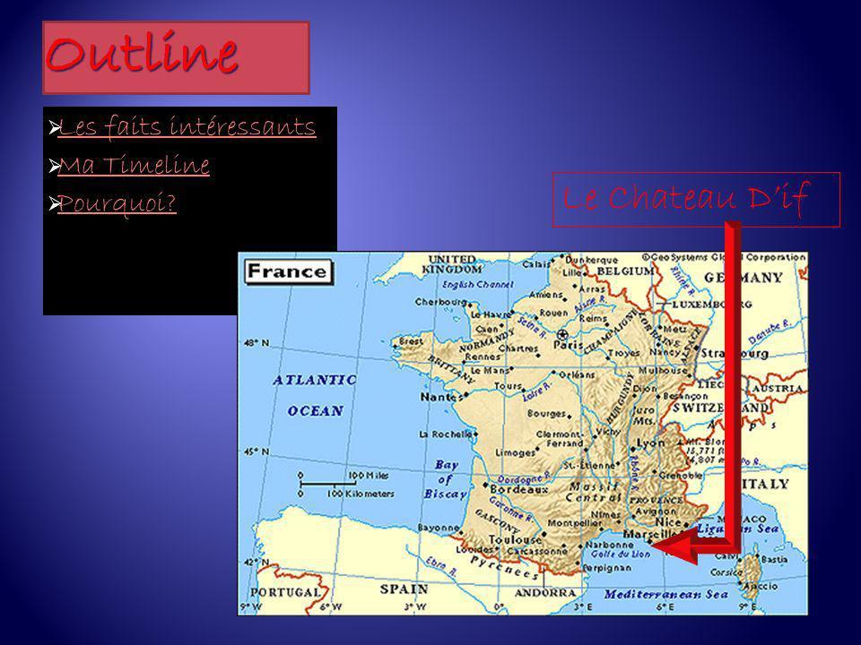 Outline Les faits intéressants Ma Timeline Pourquoi Le Chateau D'if
