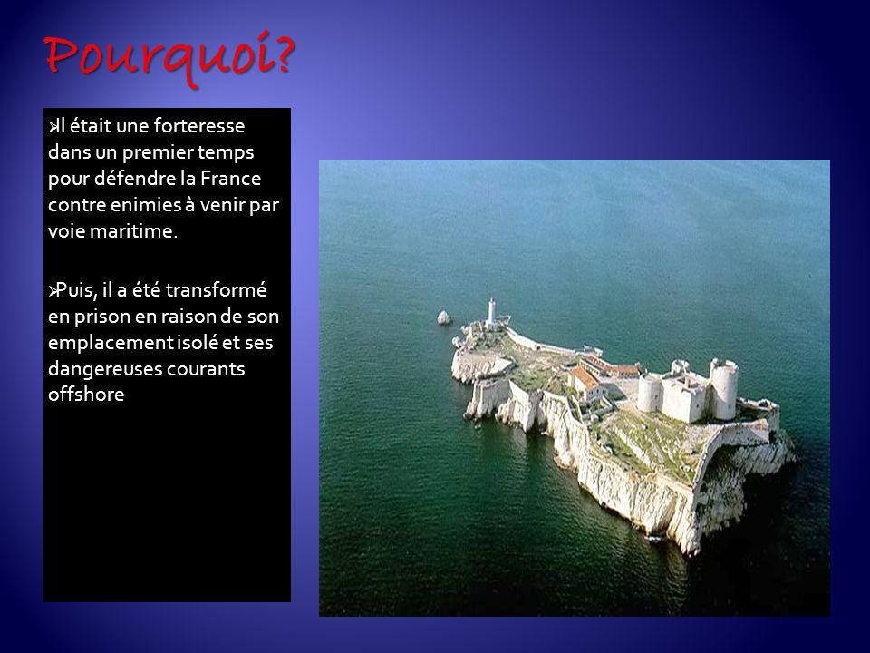 Pourquoi Il était une forteresse dans un premier temps pour défendre la France contre enimies à venir par voie maritime.
