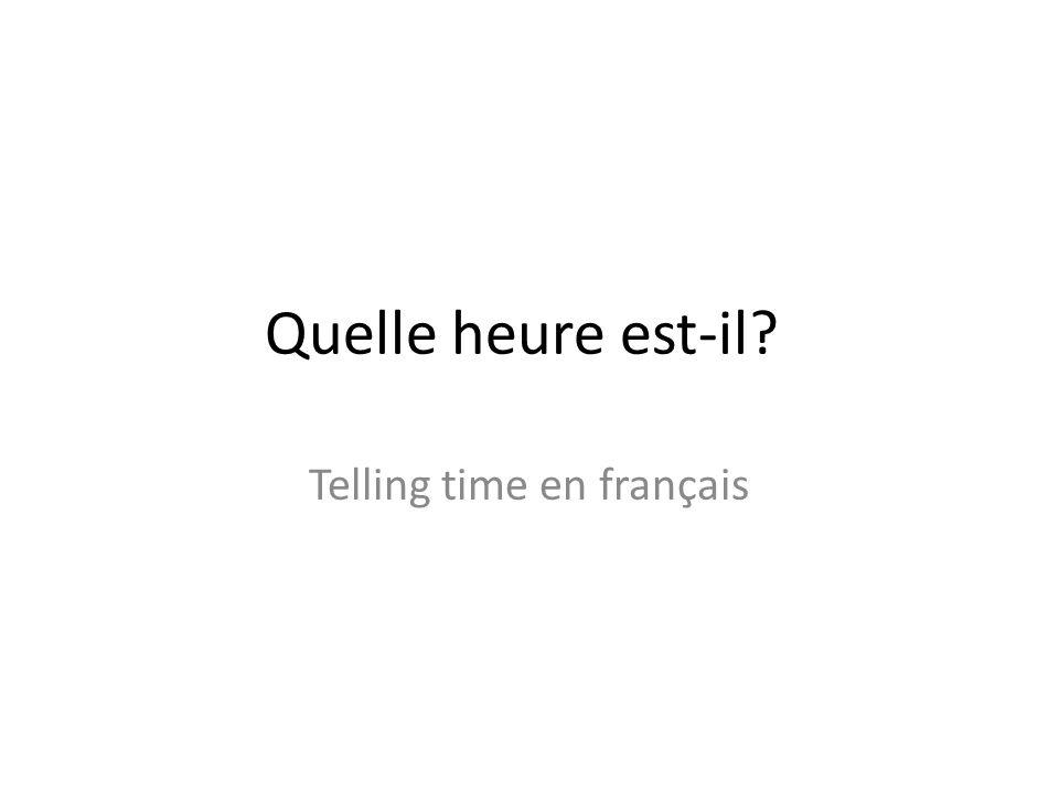 Telling time en français