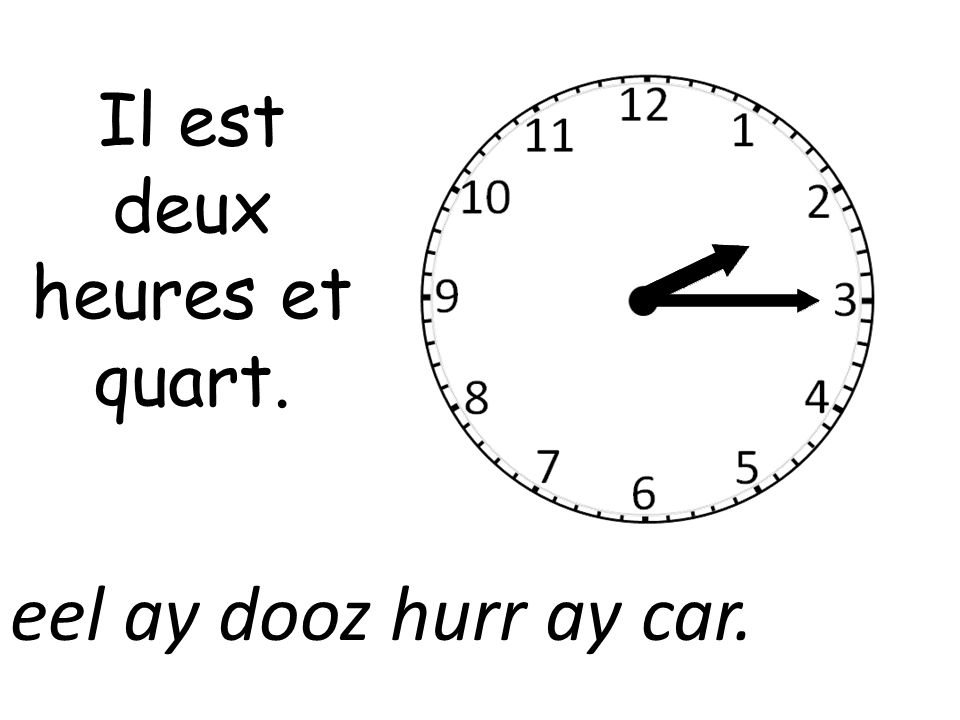 Il est deux heures et quart.
