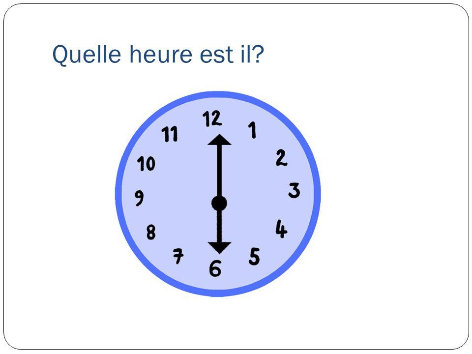 Quelle heure est il