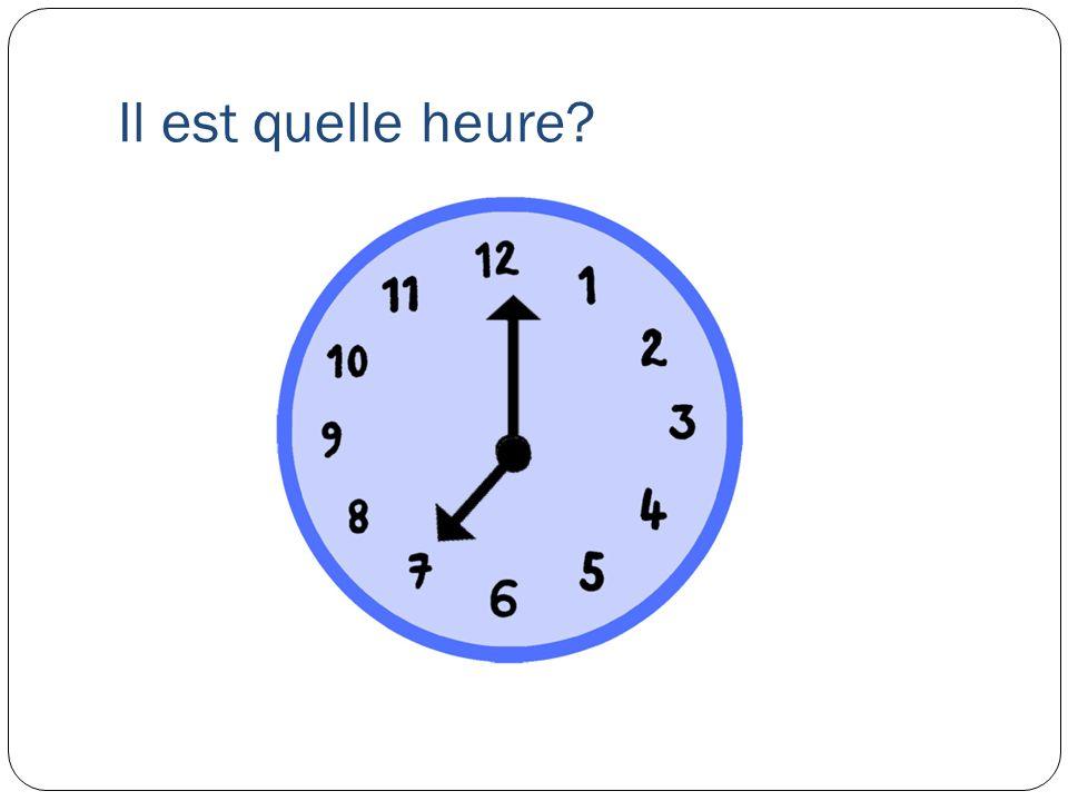 Il est quelle heure