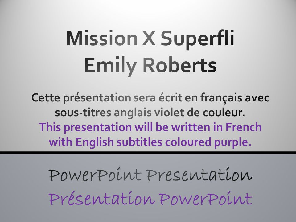 mission x superfli emily roberts cette pr sentation sera crit en fran ais avec sous titres. Black Bedroom Furniture Sets. Home Design Ideas