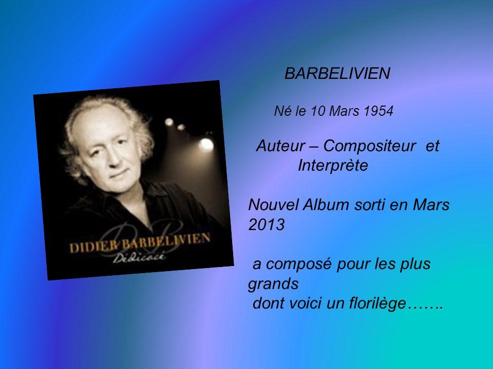 Auteur – Compositeur et Interprète Nouvel Album sorti en Mars 2013