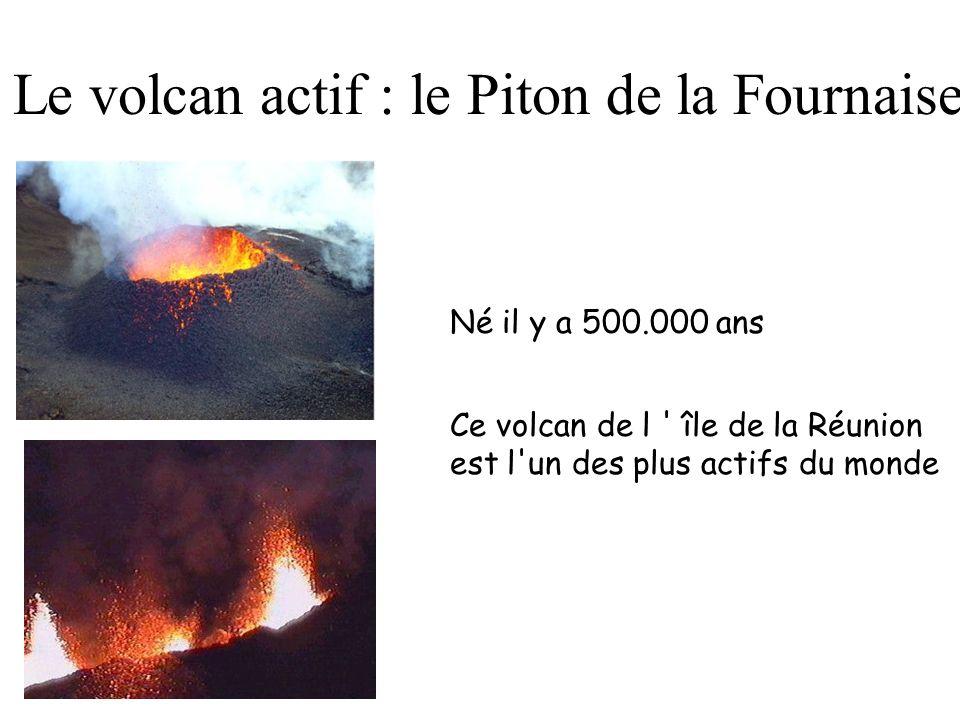 Le volcan actif : le Piton de la Fournaise