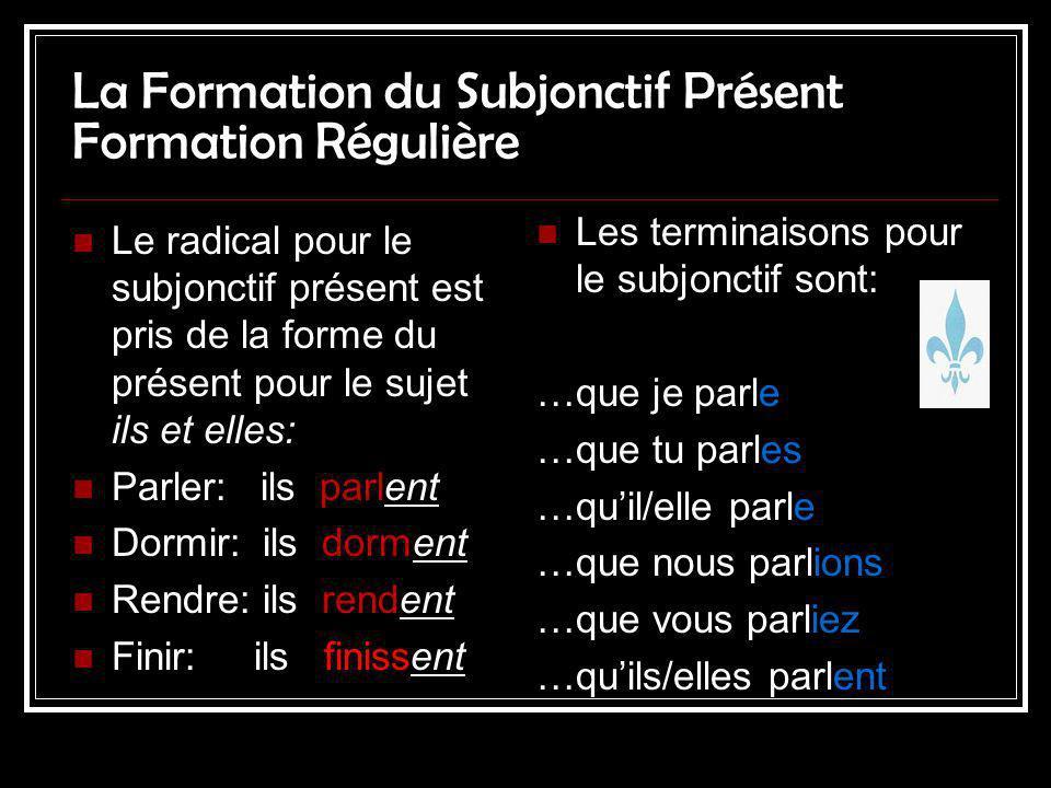 La Formation du Subjonctif Présent Formation Régulière