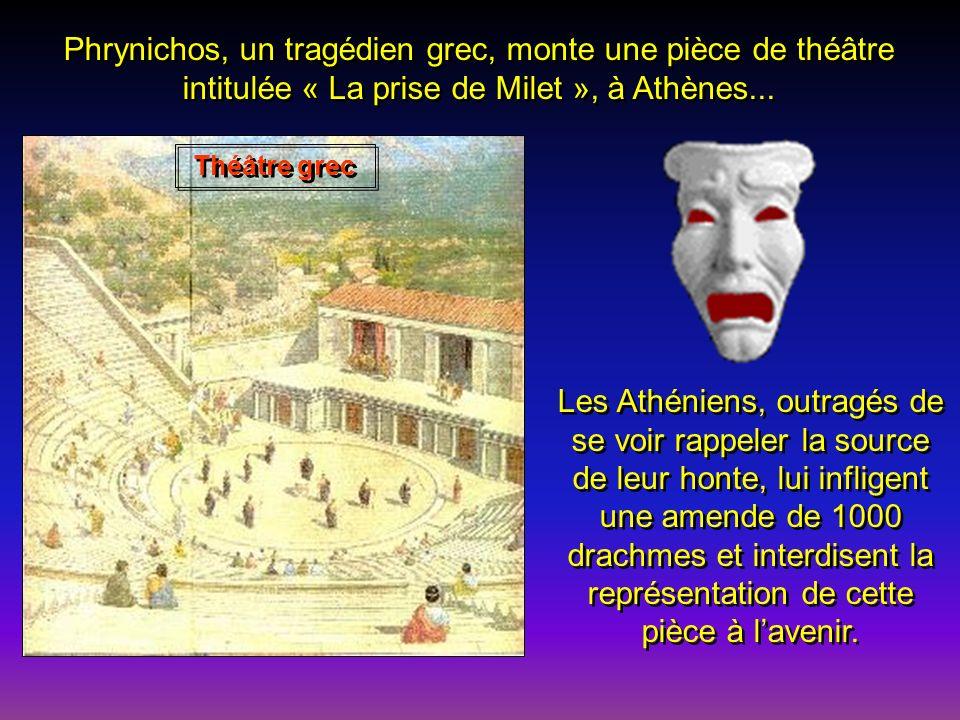 Phrynichos, un tragédien grec, monte une pièce de théâtre intitulée « La prise de Milet », à Athènes...