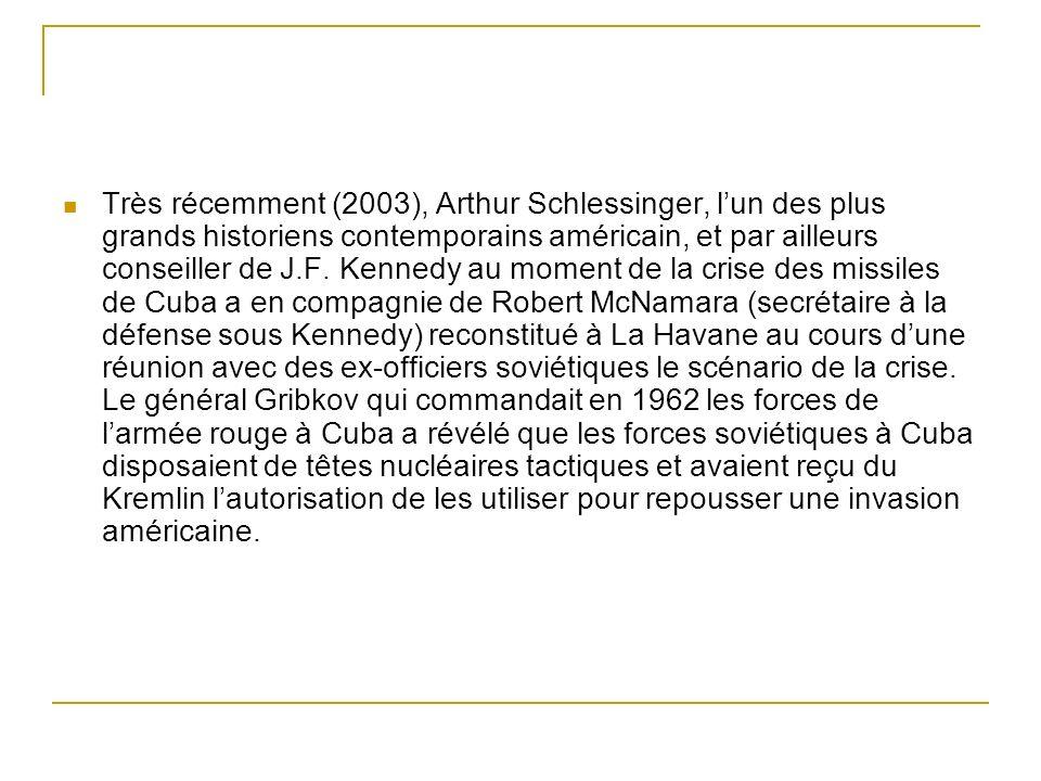 Très récemment (2003), Arthur Schlessinger, l'un des plus grands historiens contemporains américain, et par ailleurs conseiller de J.F.