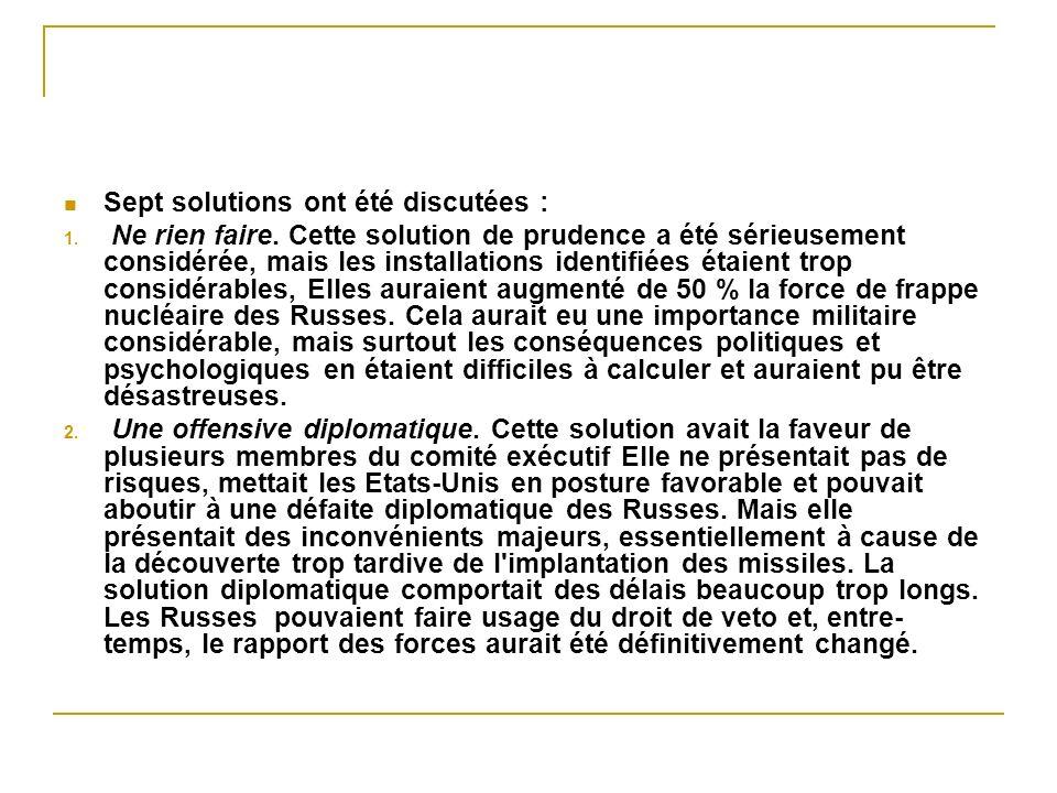 Sept solutions ont été discutées :