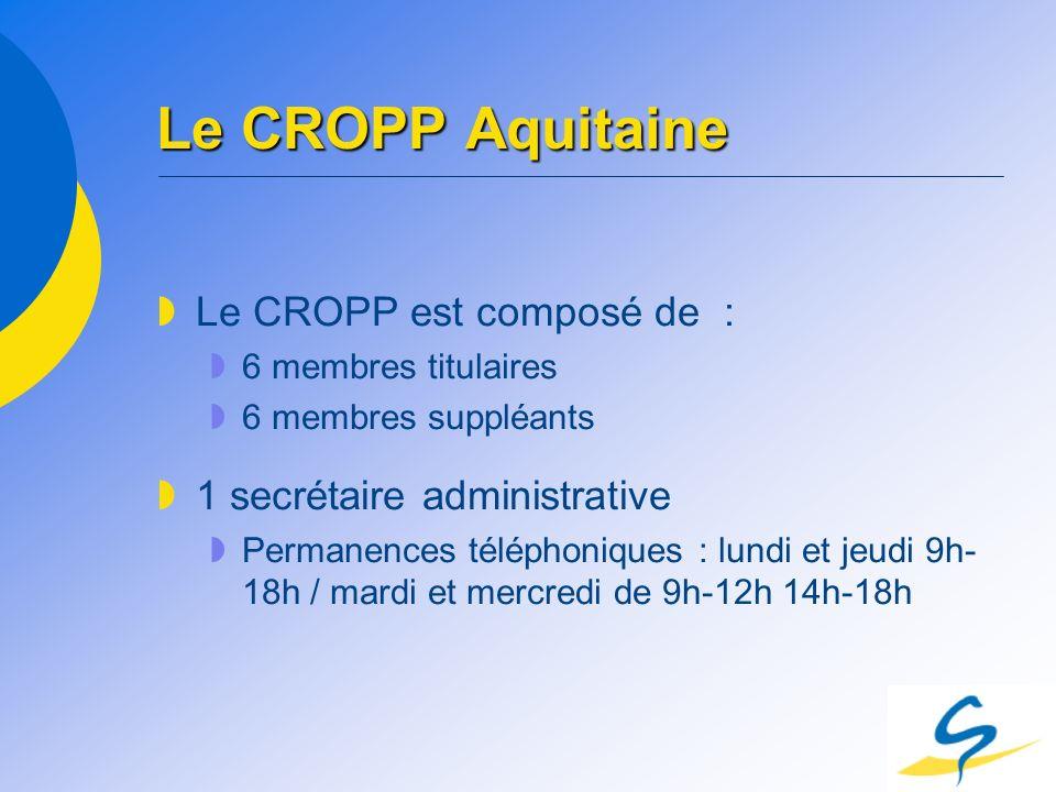 Le CROPP Aquitaine Le CROPP est composé de :
