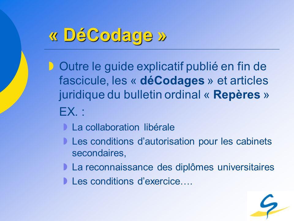 « DéCodage » Outre le guide explicatif publié en fin de fascicule, les « déCodages » et articles juridique du bulletin ordinal « Repères »