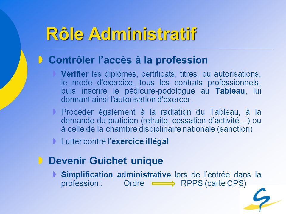 Rôle Administratif Contrôler l'accès à la profession