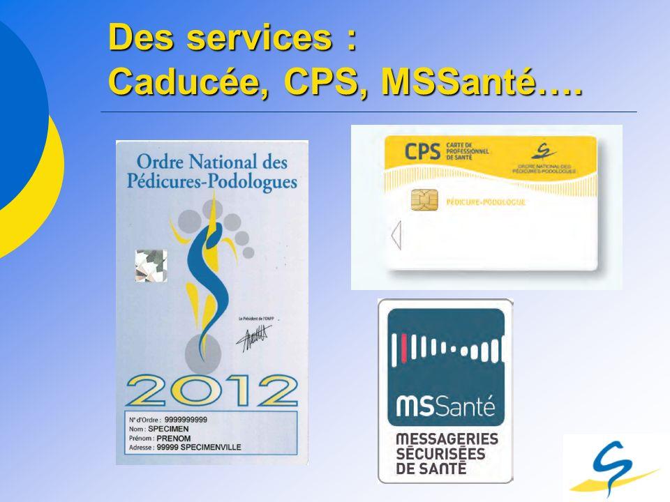 Des services : Caducée, CPS, MSSanté….