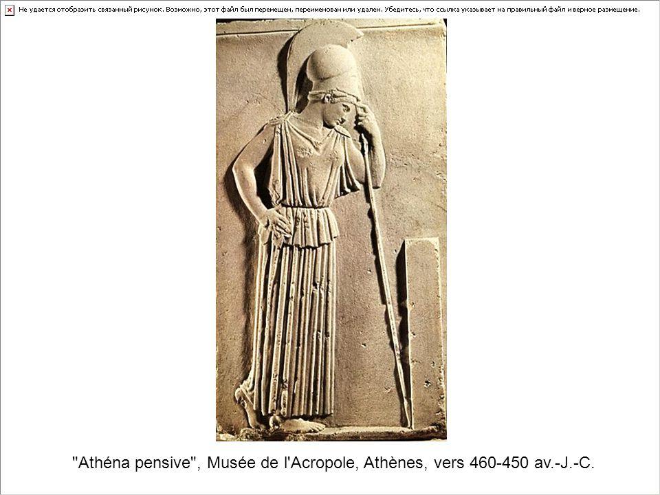 Athéna pensive , Musée de l Acropole, Athènes, vers 460-450 av.-J.-C.