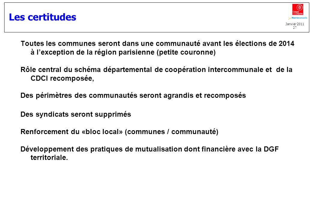 Les certitudes Toutes les communes seront dans une communauté avant les élections de 2014 à l'exception de la région parisienne (petite couronne)