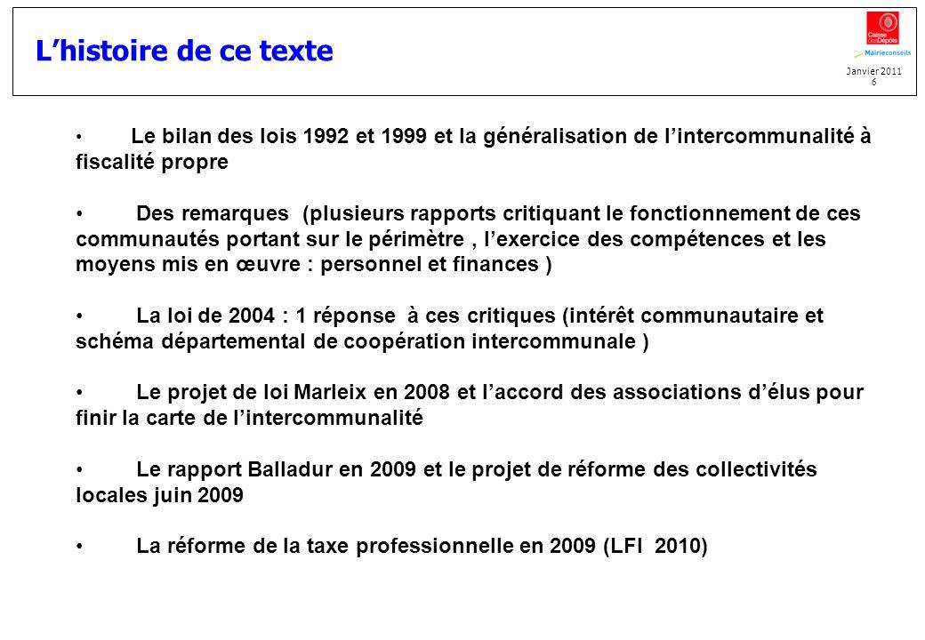 L'histoire de ce texte Le bilan des lois 1992 et 1999 et la généralisation de l'intercommunalité à fiscalité propre.