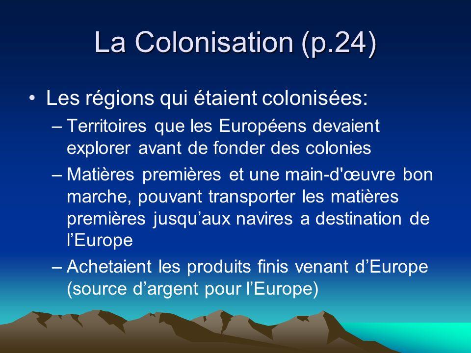 La Colonisation (p.24) Les régions qui étaient colonisées: