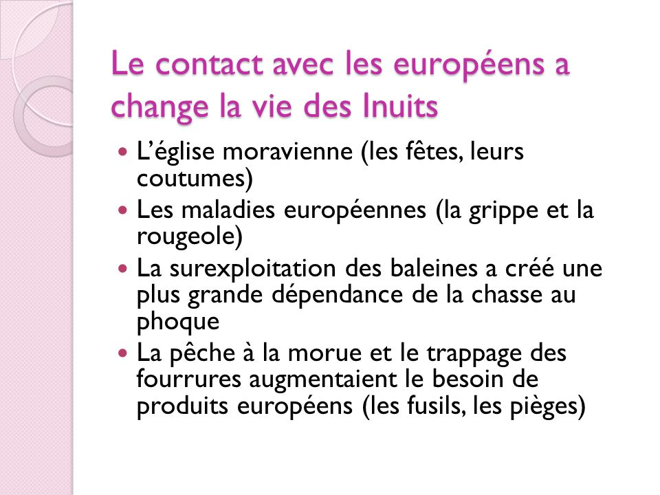 Le contact avec les européens a change la vie des Inuits