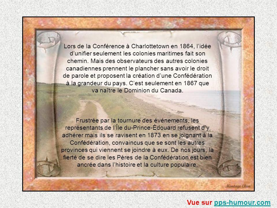 Lors de la Conférence à Charlottetown en 1864, l'idée d'unifier seulement les colonies maritimes fait son chemin. Mais des observateurs des autres colonies canadiennes prennent le plancher sans avoir le droit de parole et proposent la création d'une Confédération à la grandeur du pays. C'est seulement en 1867 que va naître le Dominion du Canada.