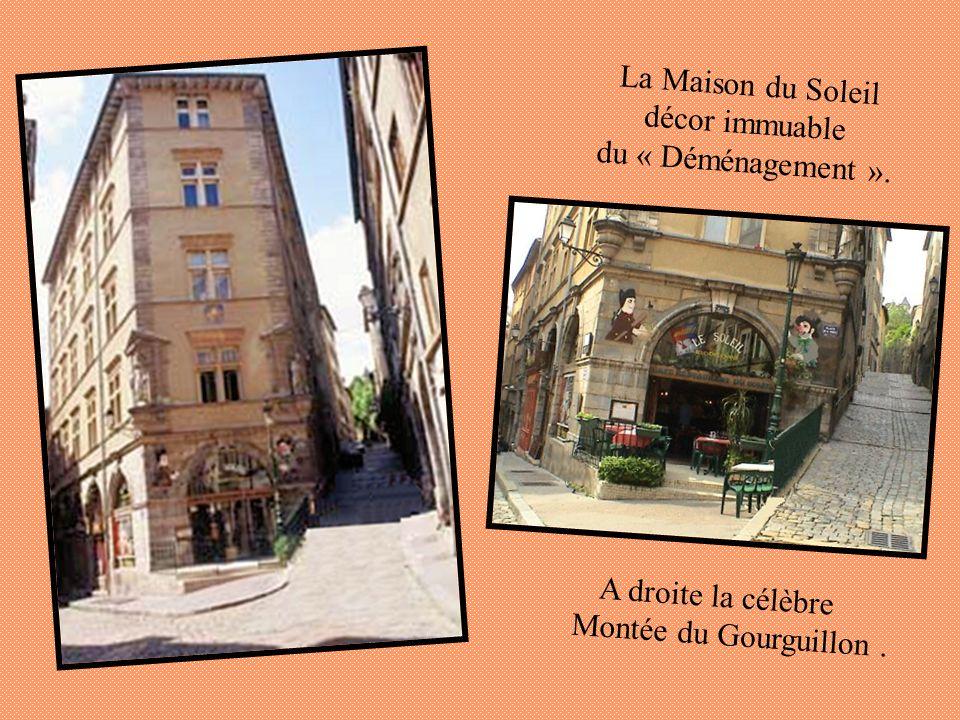 La Maison du Soleil décor immuable du « Déménagement ». A droite la célèbre Montée du Gourguillon .