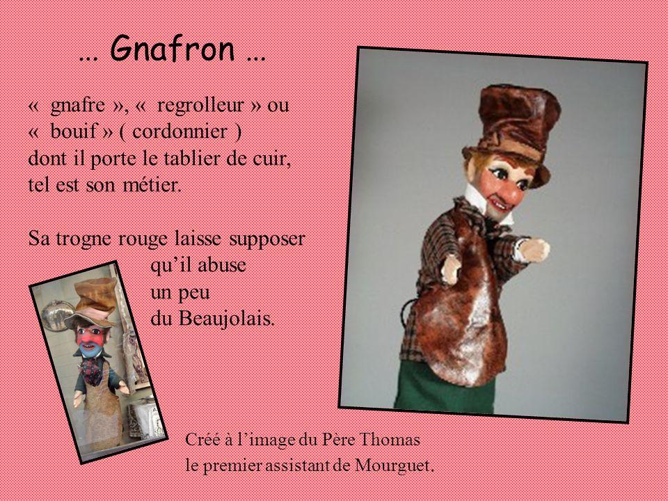 … Gnafron … « gnafre », « regrolleur » ou « bouif » ( cordonnier )