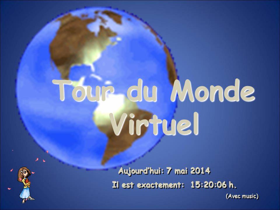 Tour du Monde Virtuel Il est exactement: 12:17:47 h.