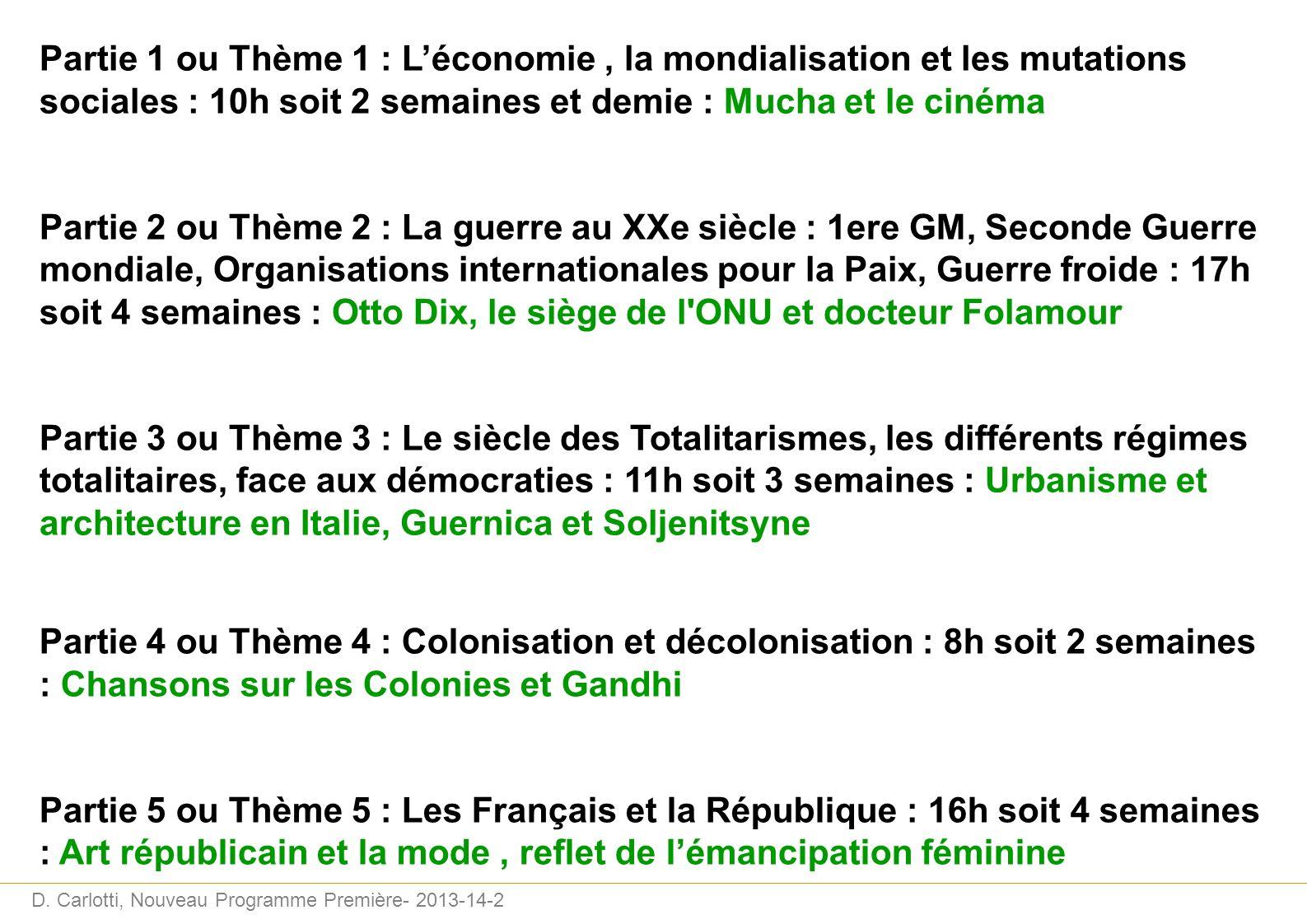 Partie 1 ou Thème 1 : L'économie , la mondialisation et les mutations sociales : 10h soit 2 semaines et demie : Mucha et le cinéma