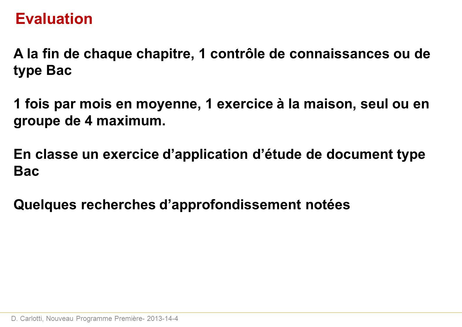 Evaluation A la fin de chaque chapitre, 1 contrôle de connaissances ou de type Bac.